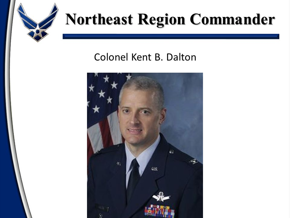 Colonel Kent B. Dalton Northeast Region Commander