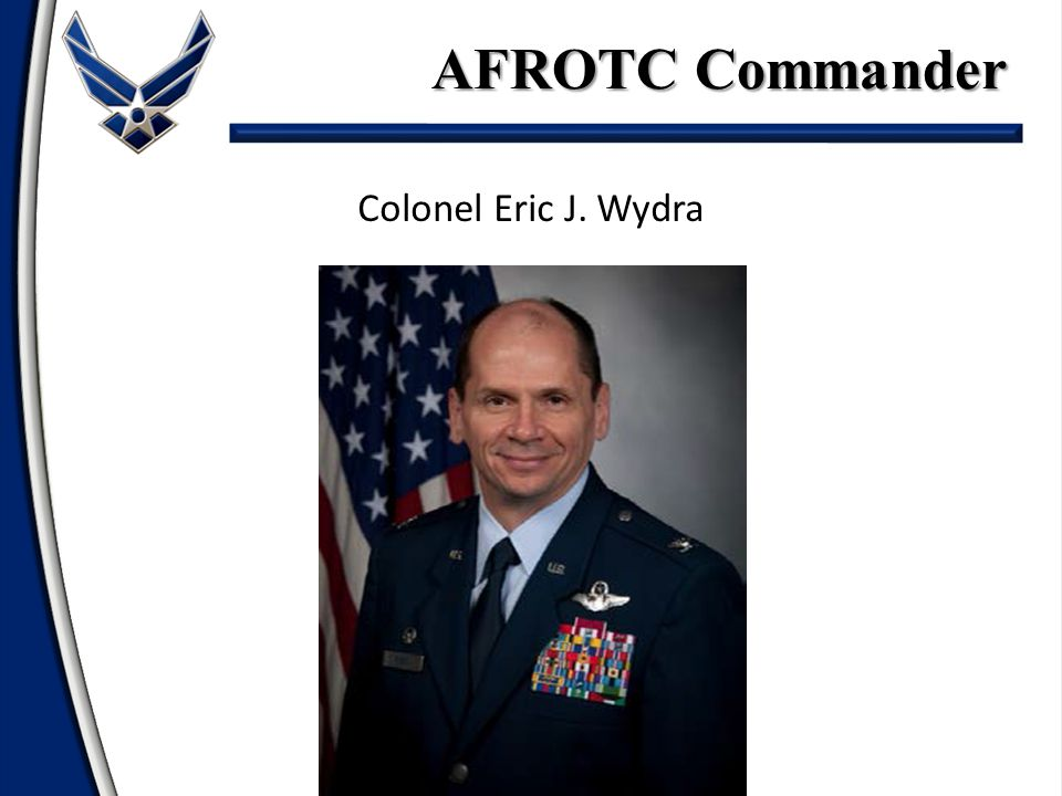 Colonel Eric J. Wydra AFROTC Commander