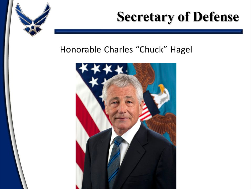 "Honorable Charles ""Chuck"" Hagel Secretary of Defense"
