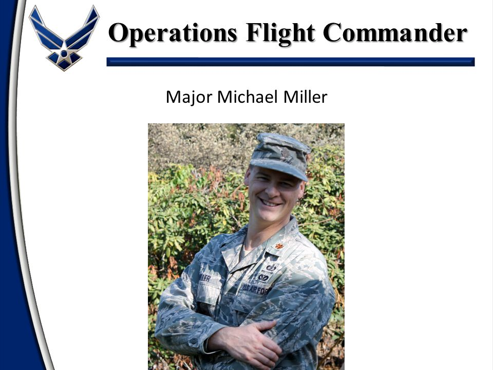 Major Michael Miller Operations Flight Commander