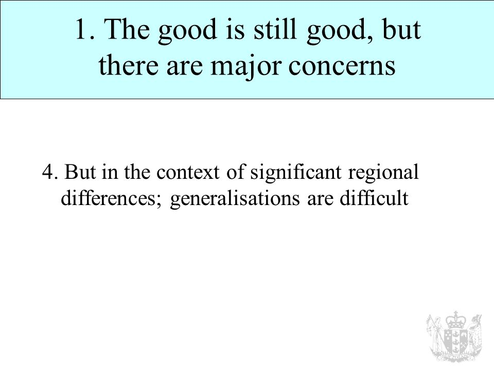 1. The good is still good, but there are major concerns 4.