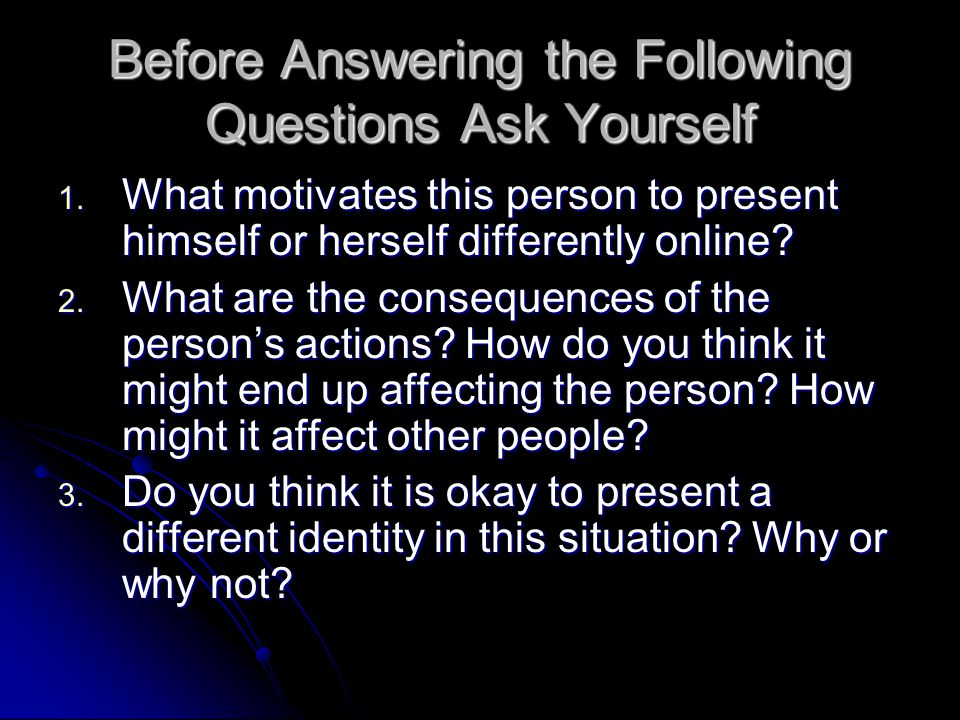 Before Answering the Following Questions Ask Yourself 1.