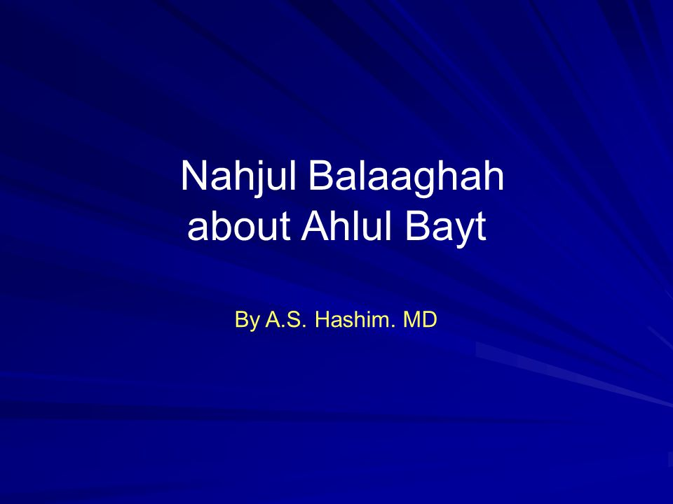 Nahjul Balaaghah about Ahlul Bayt By A.S. Hashim. MD