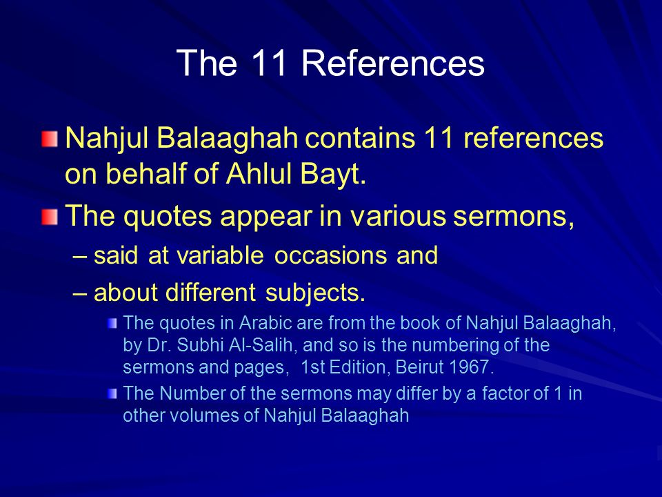 Time Element The majority of Ali s sayings and speeches were stated: –During his Khilaafah when in Kufa, –At Different Places –At Different Occasions –Often at Khutba of Jumu'ah