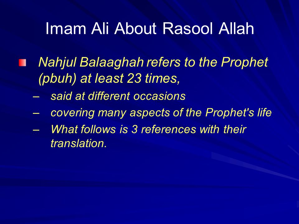Comments about the Previous Slide Virtue of Ahlul Bayt: Ali implies that for Ahlul Bayt's deeds, for their virtue, and for their piety, Allah honors them in the Quran.