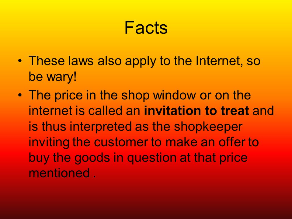 Facts These laws also apply to the Internet, so be wary.