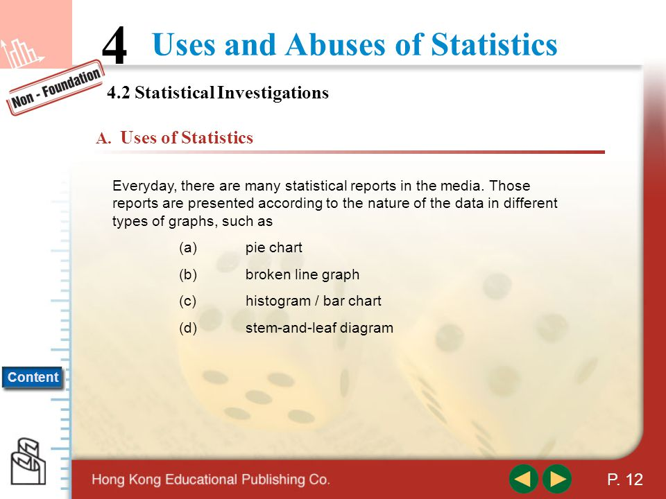 Content Uses and Abuses of Statistics 4 P. 11 (c)Stratified Random Sampling 4.1 Introduction to Statistics Notes : Stratified random sampling is a sam