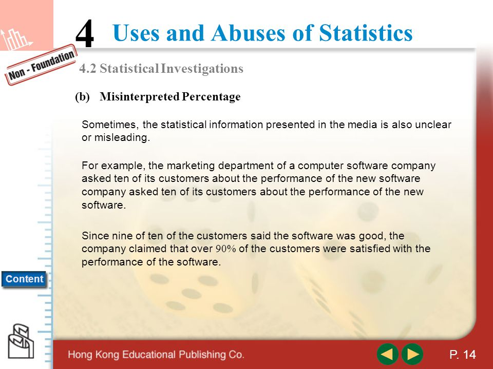 Content Uses and Abuses of Statistics 4 P. 13 For example, a company has five cars with prices: $22 000, $33 000, $80 000, $100 000 and $108 000. the