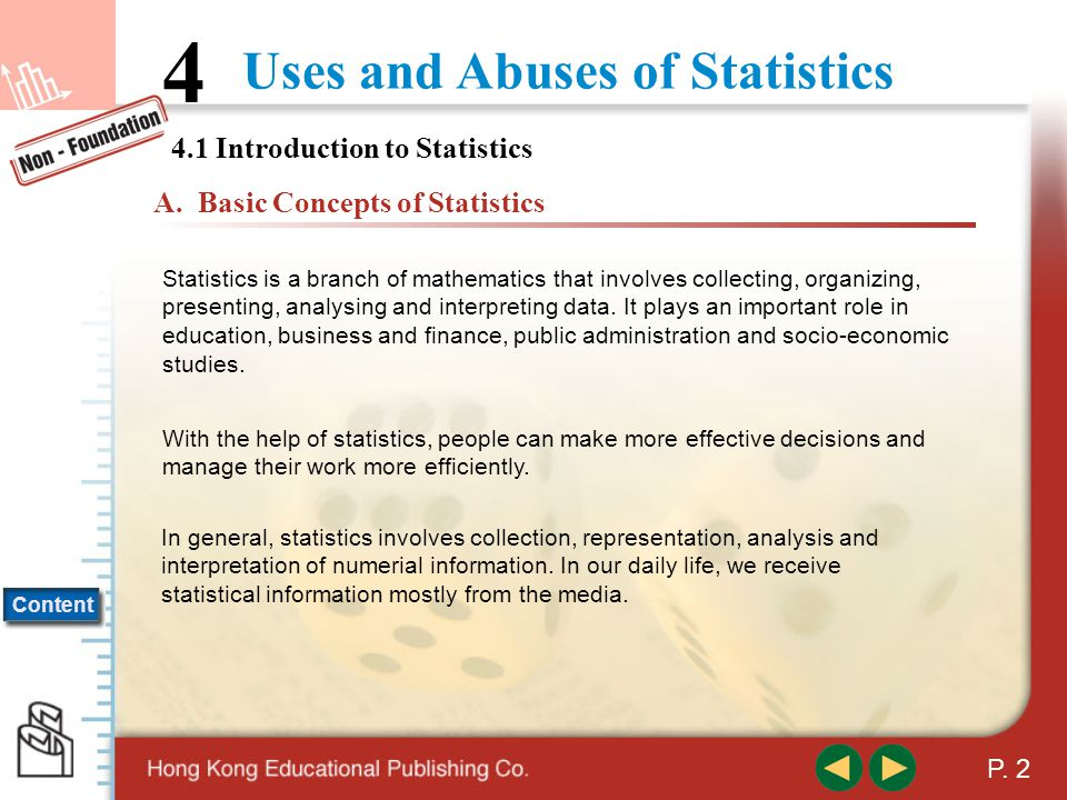 Contents 4.1 Introduction to Statistics 4.2 Statistical Investigations 4 Uses and Abuses of Statistics