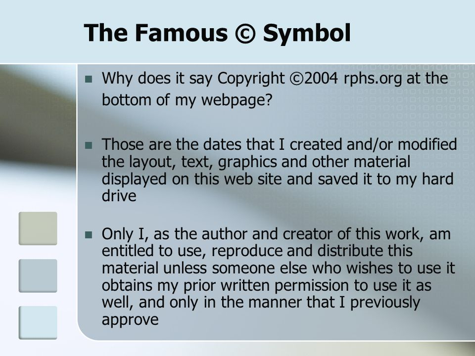The Famous © Symbol Why does it say Copyright ©2004 rphs.org at the bottom of my webpage.