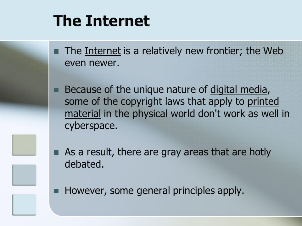 The Internet The Internet is a relatively new frontier; the Web even newer.