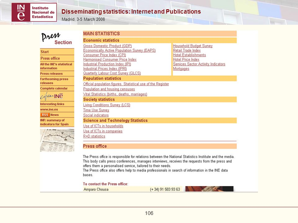 Disseminating statistics: Internet and Publications Madrid, 3-5 March 2008 106