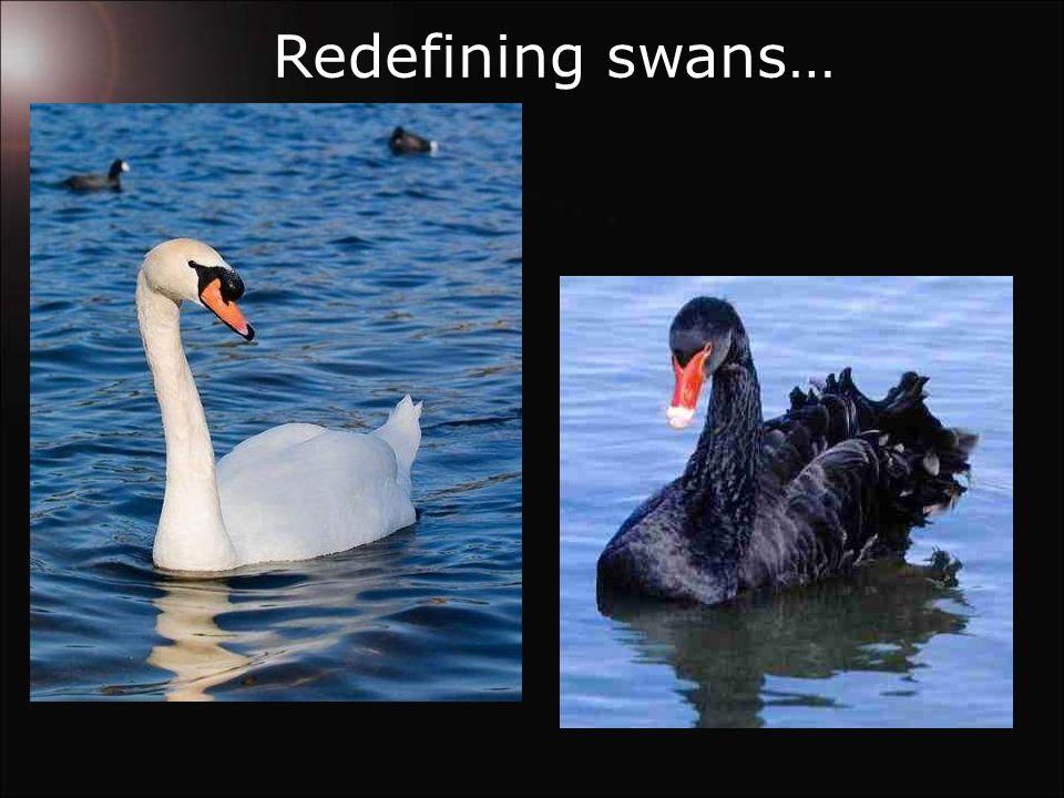 Redefining swans…