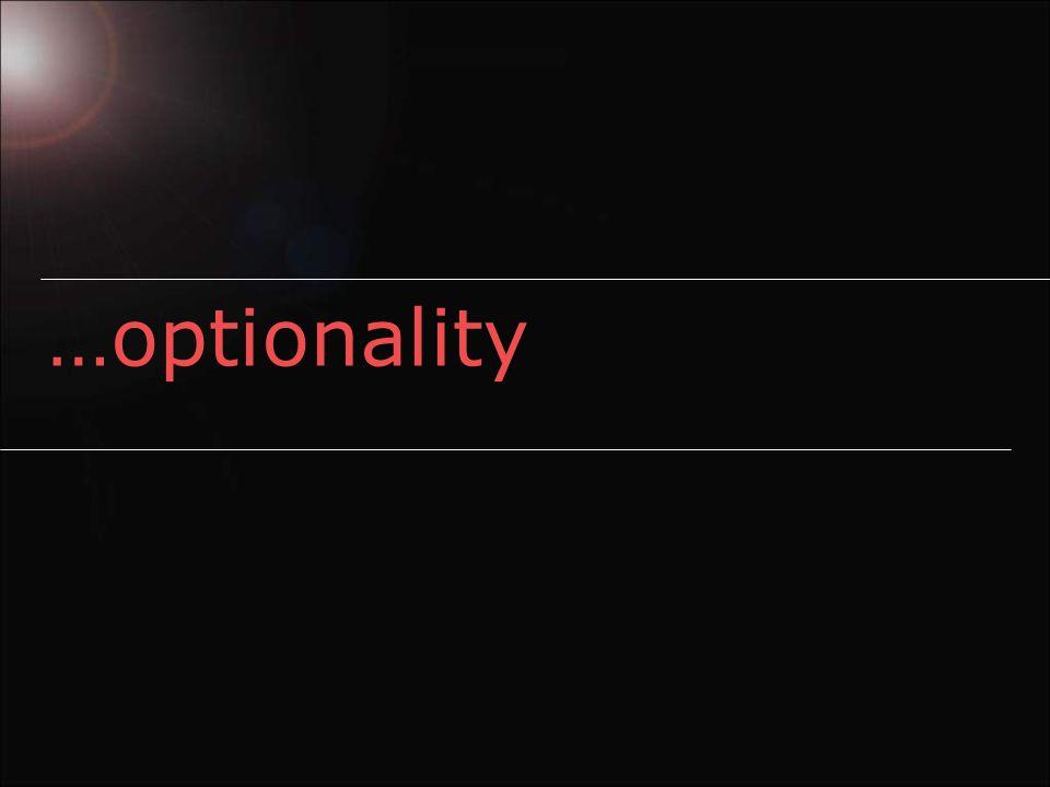…optionality