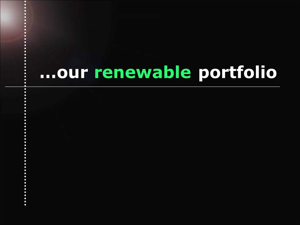 …our renewable portfolio