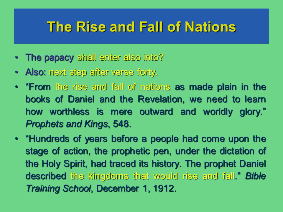 The Rise and Fall of Nations The papacy shall enter also into.