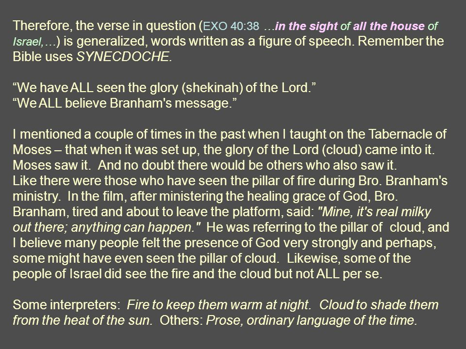 Therefore, the verse in question ( EXO 40:38 …in the sight of all the house of Israel,… ) is generalized, words written as a figure of speech. Remembe