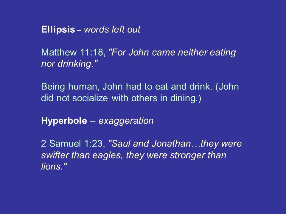Ellipsis – words left out Matthew 11:18,