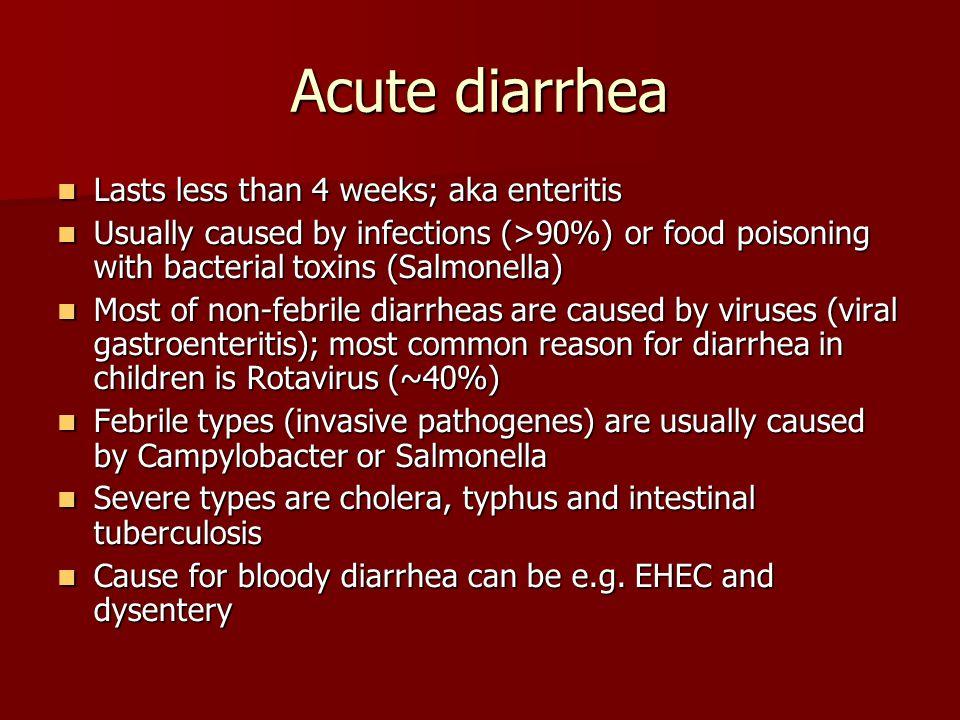 Chronic diarrhea Lasts longer than 4 weeks Lasts longer than 4 weeks Reasons can be: stress, food intolerance (e.g.