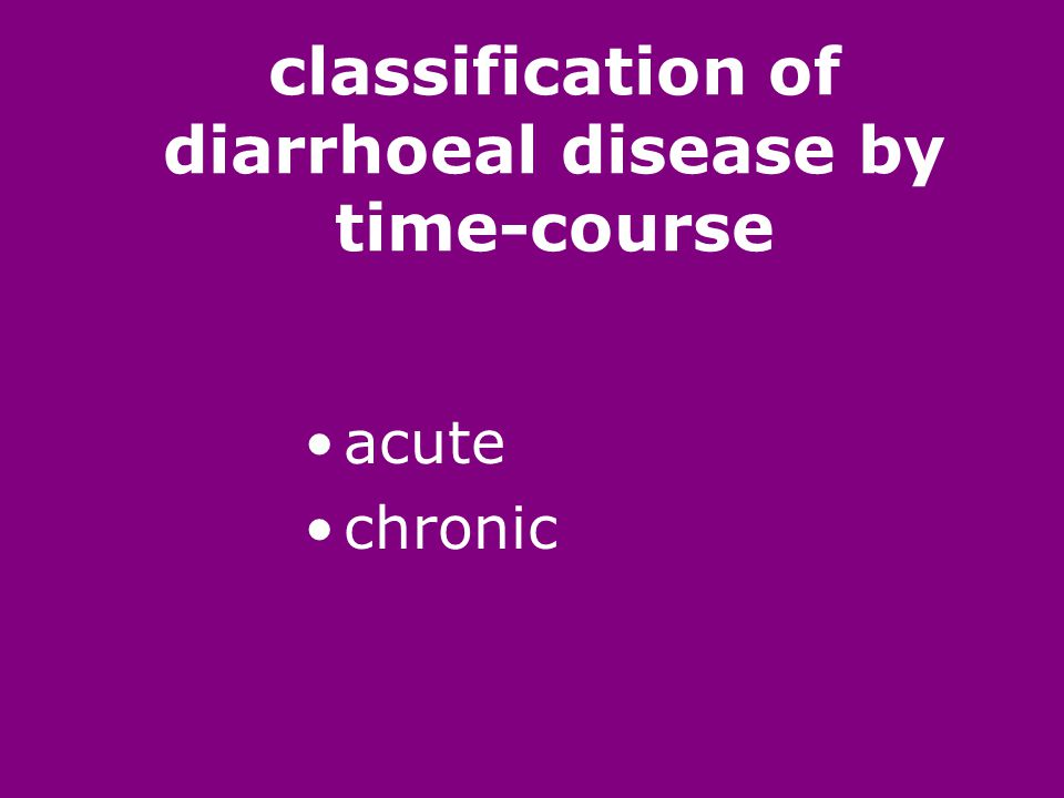 classification of diarrhoeal disease by time-course acute chronic