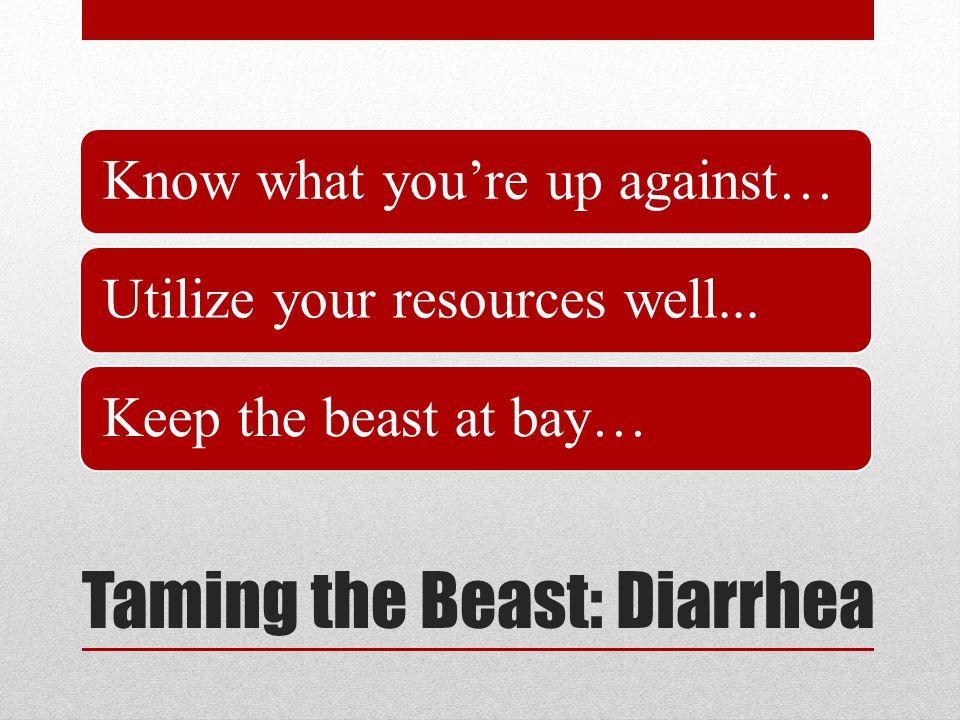 Taming the Beast: Diarrhea