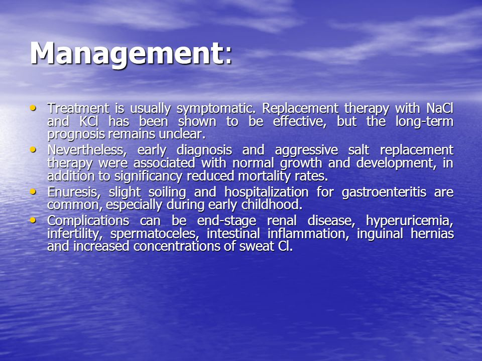 Management: Treatment is usually symptomatic.