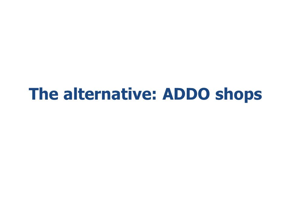 The alternative: ADDO shops