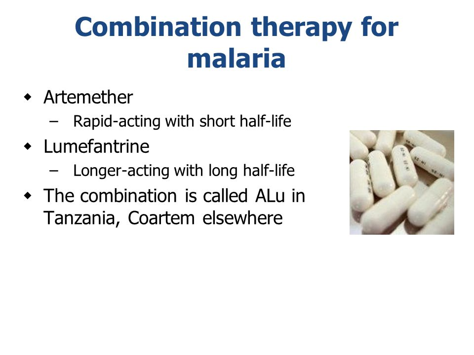 Combination therapy for malaria  Artemether –Rapid-acting with short half-life  Lumefantrine –Longer-acting with long half-life  The combination is