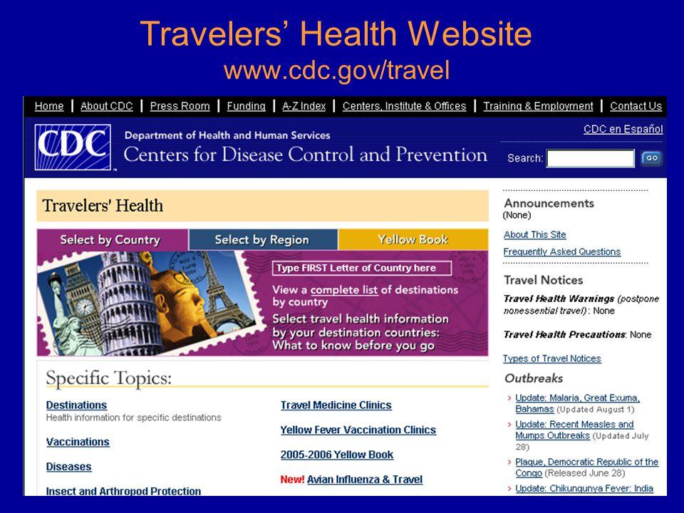 Travelers' Health Website www.cdc.gov/travel