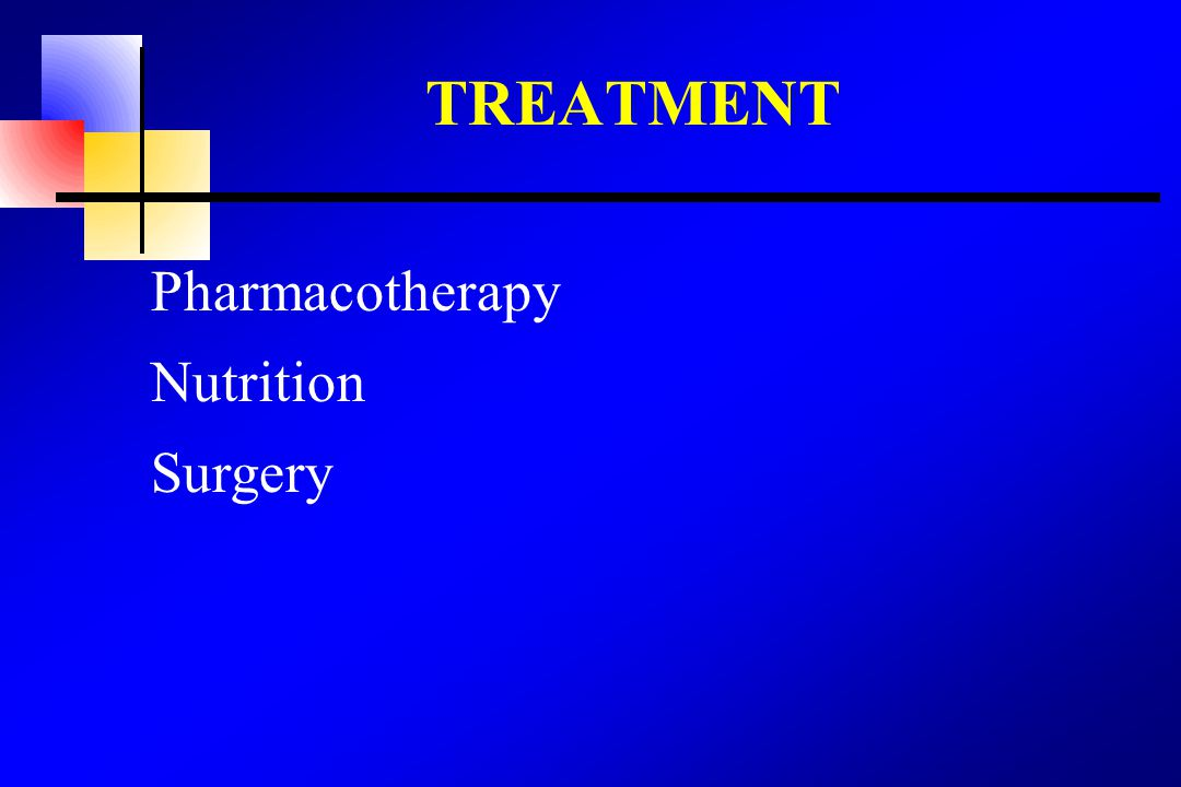 TREATMENT Pharmacotherapy Nutrition Surgery