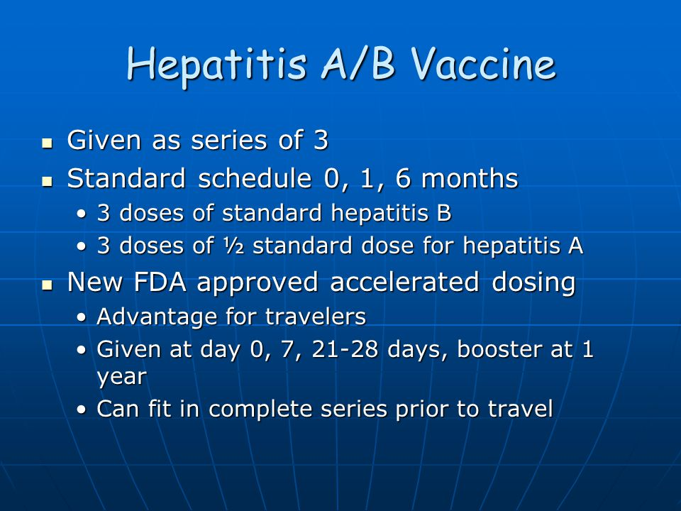 Hepatitis B vaccine Encouraged for all travelers at risk for MVA while traveling Encouraged for all travelers at risk for MVA while traveling Recommen