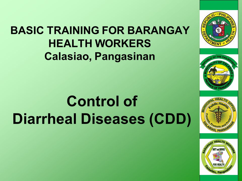 Control of Diarrheal Diseases (CDD) BASIC TRAINING FOR BARANGAY HEALTH WORKERS Calasiao, Pangasinan