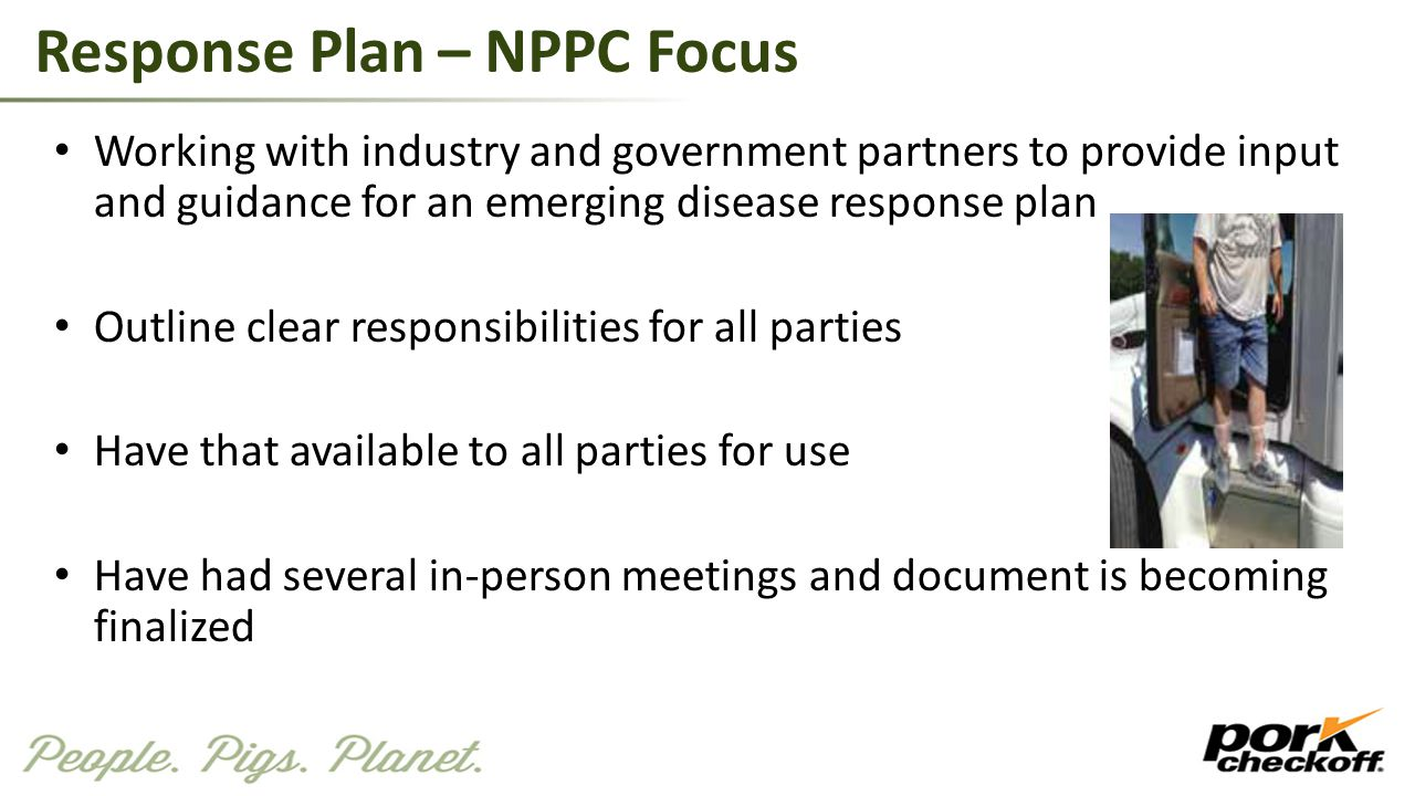 Response Plan – NPPC Focus Working with industry and government partners to provide input and guidance for an emerging disease response plan Outline c