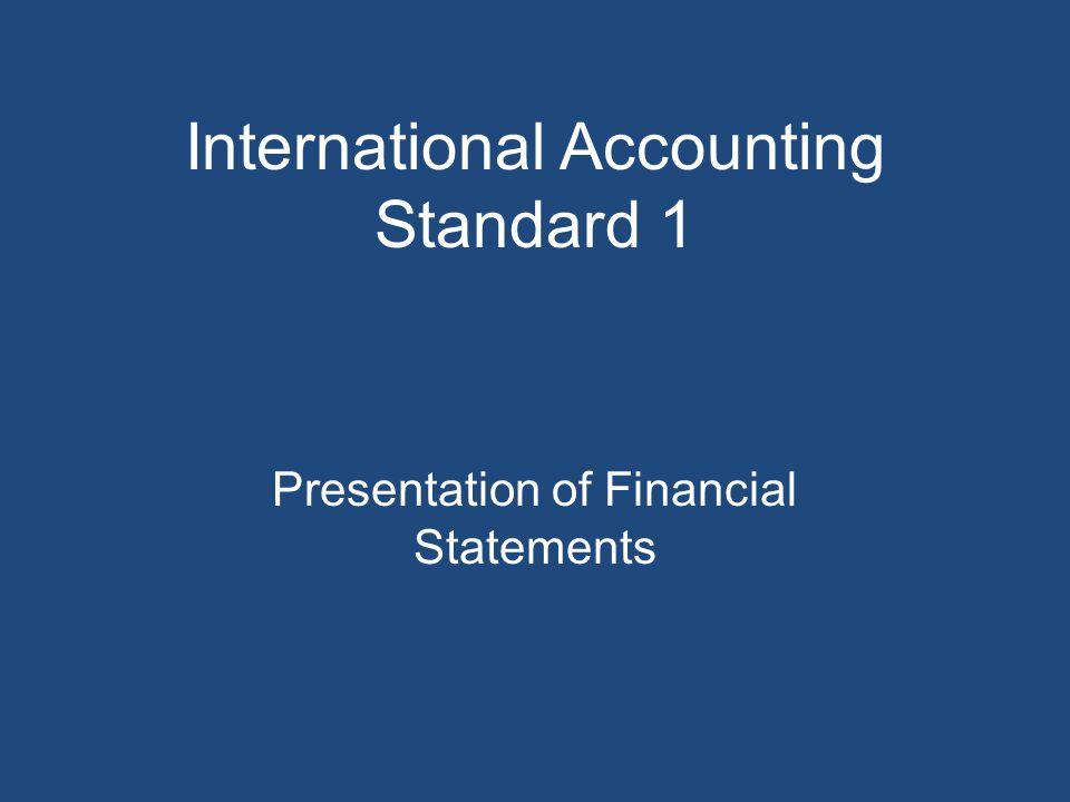 International Accounting Standard 1 Presentation of Financial Statements