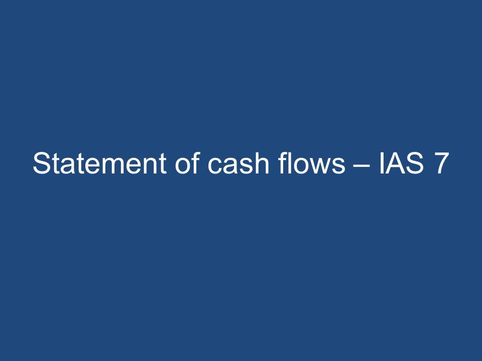 Statement of cash flows – IAS 7