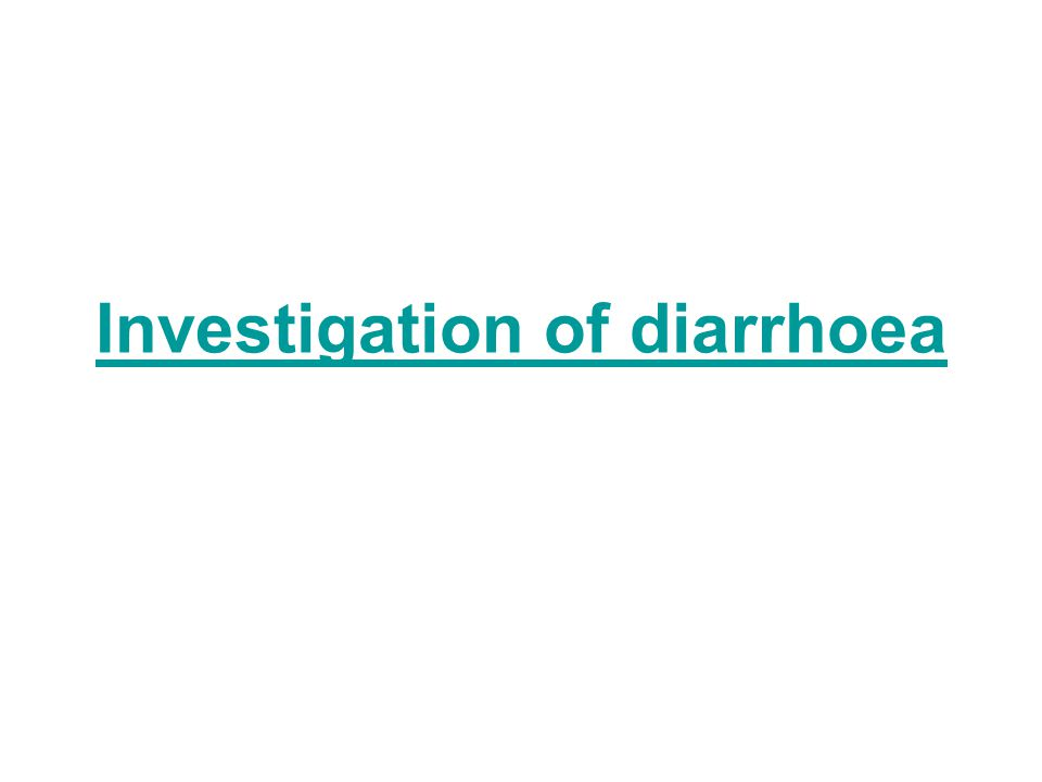 Investigation of diarrhoea