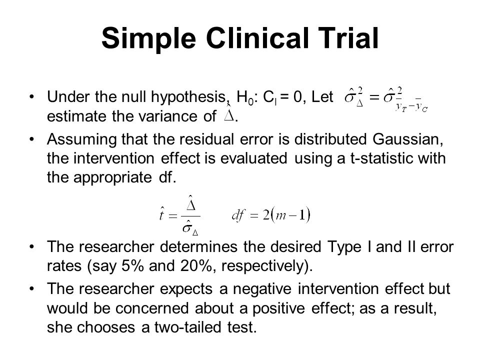 Simple Clinical Trial Under the null hypothesis, H 0 : C l = 0, Let estimate the variance of.
