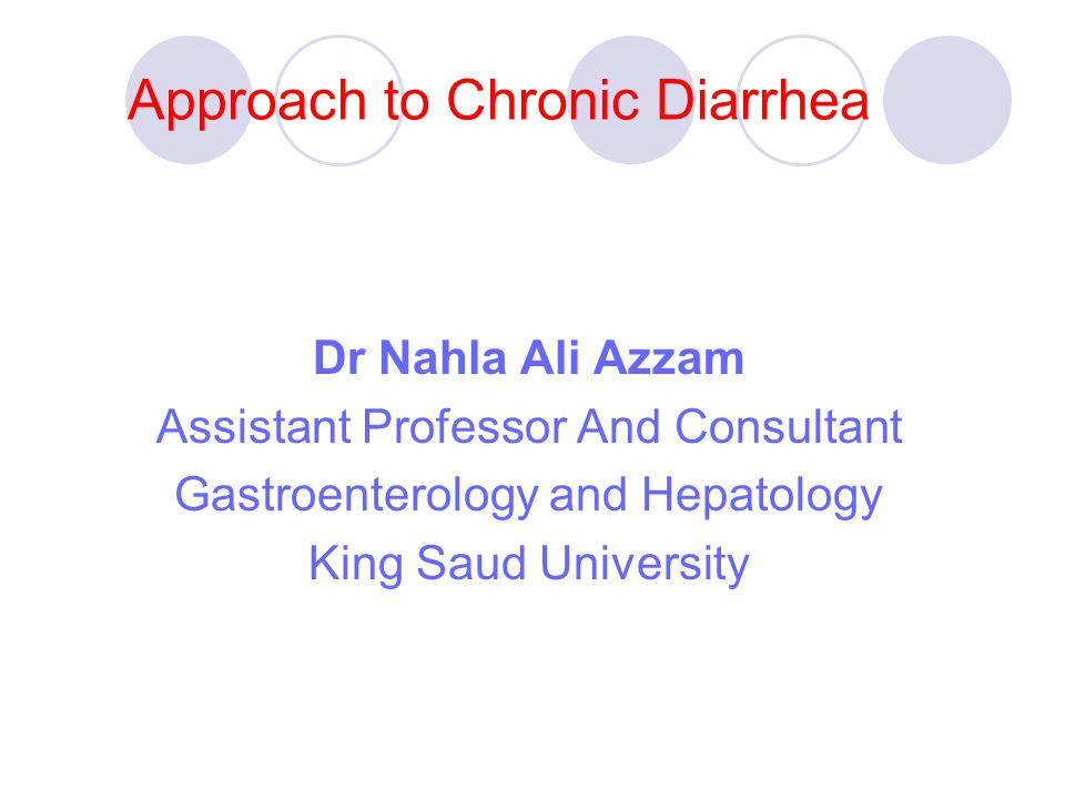 Chronic diarrhea Chronic diarrhea, defined as the production of loose stools with or without increased stool frequency for more than 4 weeks
