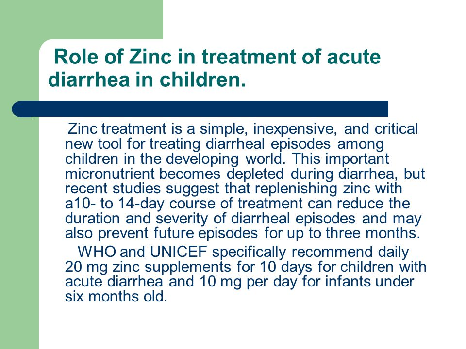 Role of Zinc in treatment of acute diarrhea in children.