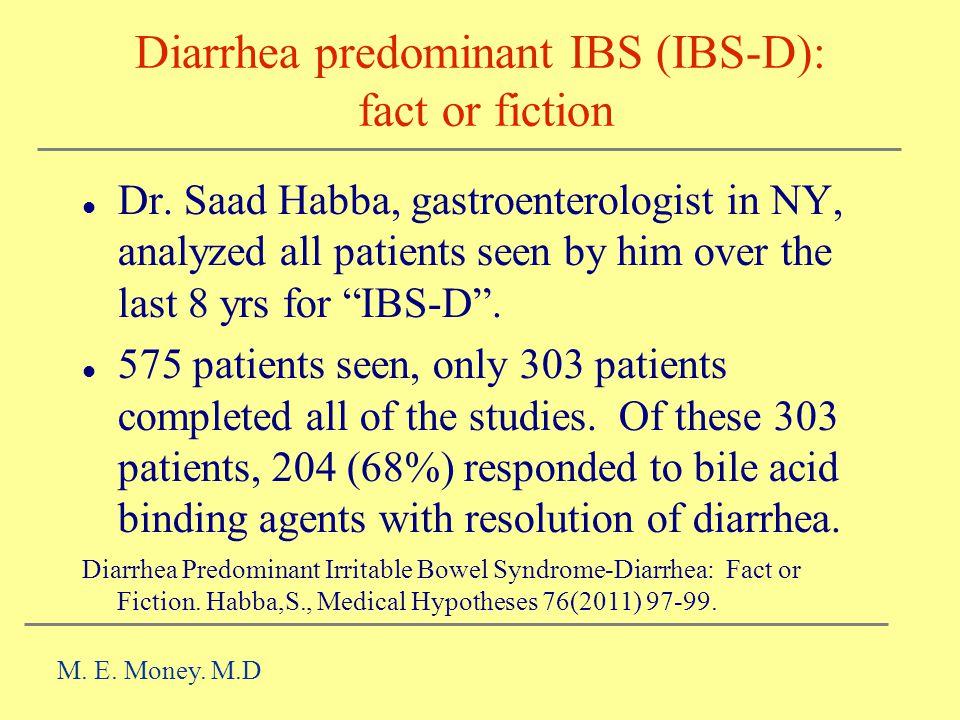 Diarrhea predominant IBS (IBS-D): fact or fiction Dr.