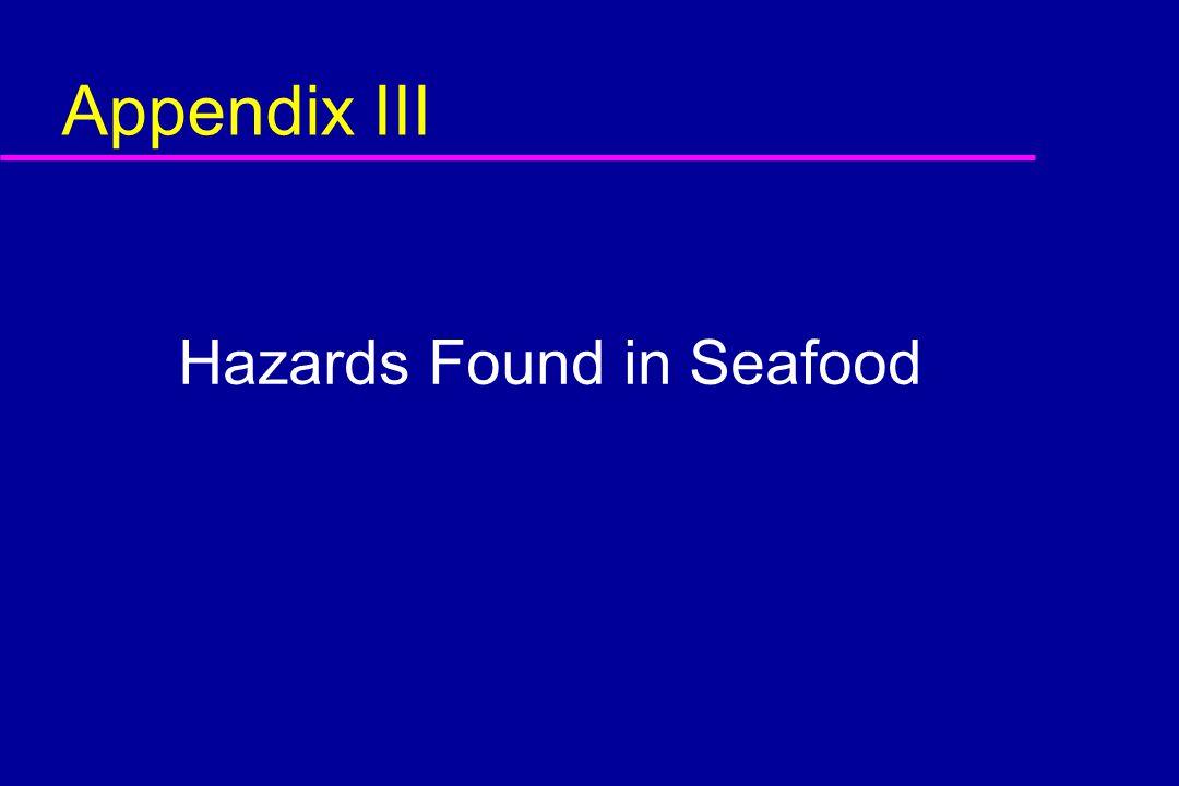 Appendix III Hazards Found in Seafood
