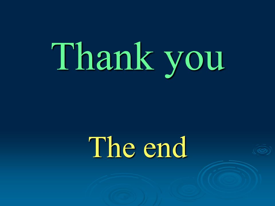 Thank you The end