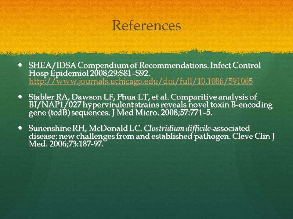 References SHEA/IDSA Compendium of Recommendations. Infect Control Hosp Epidemiol 2008;29:S81–S92. http://www.journals.uchicago.edu/doi/full/10.1086/5