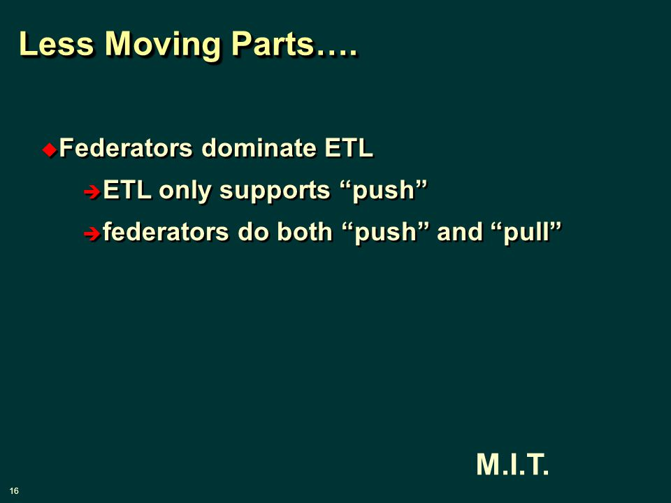 16 M.I.T. Less Moving Parts….