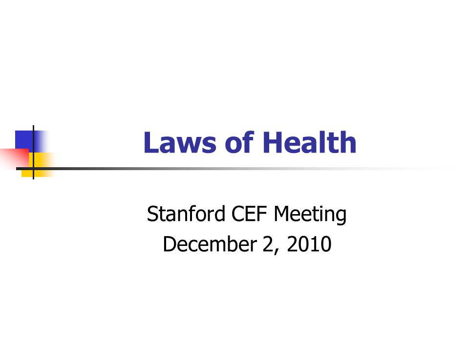 Laws of Health Stanford CEF Meeting December 2, 2010