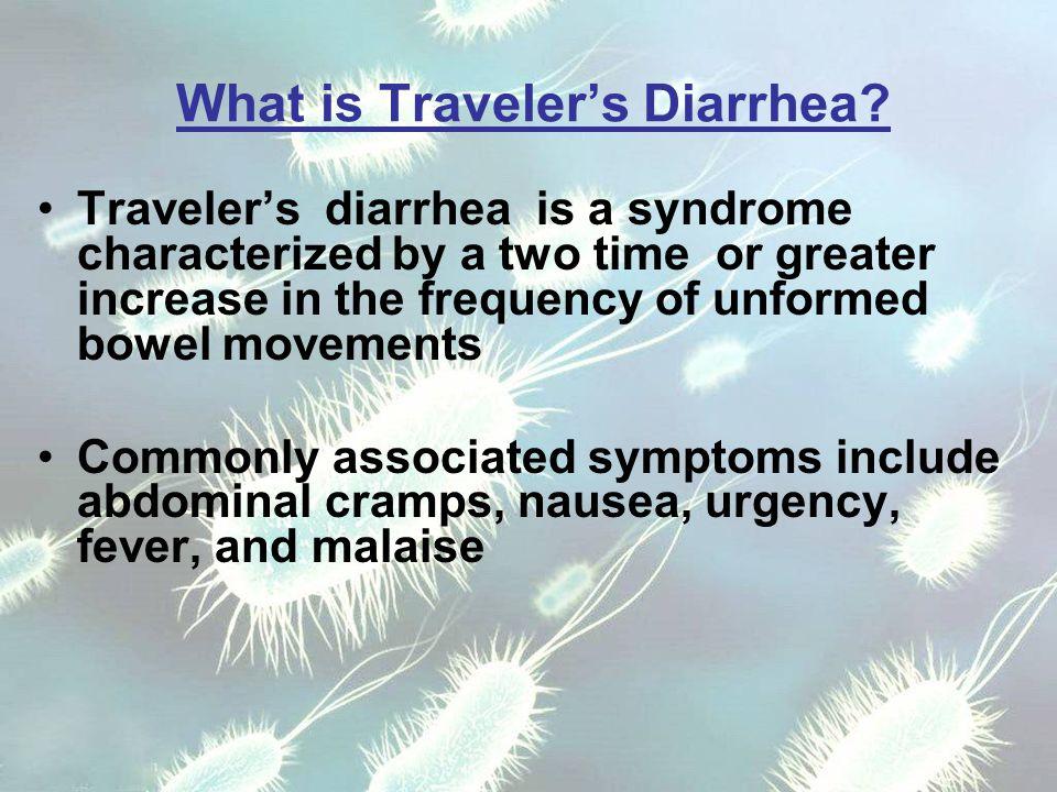 What is Traveler's Diarrhea.