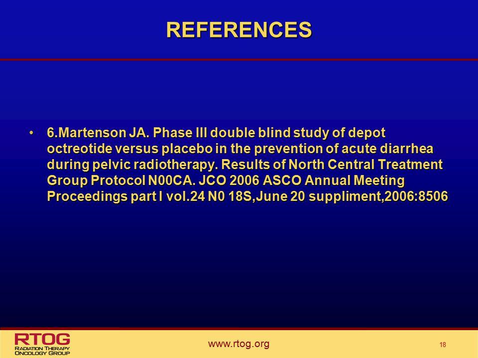 www.rtog.org 18 REFERENCES 6.Martenson JA.