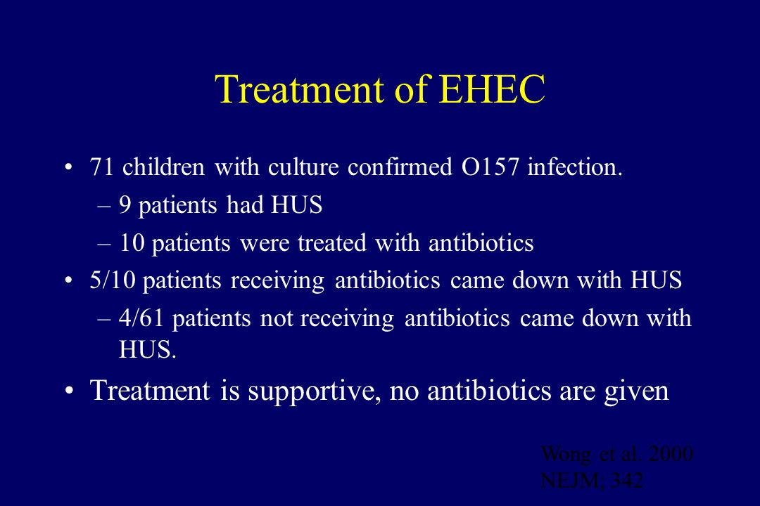 Treatment of EHEC 71 children with culture confirmed O157 infection.