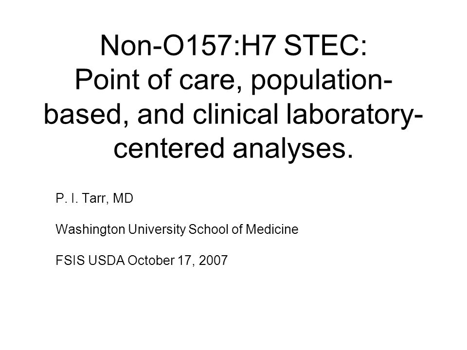 Non-O157:H7 STEC: Point of care, population- based, and clinical laboratory- centered analyses.
