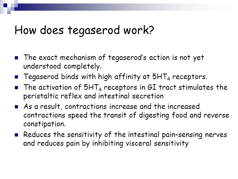 How does tegaserod work? The exact mechanism of tegaserod's action is not yet understood completely. Tegaserod binds with high affinity at 5HT 4 recep